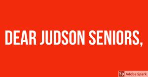 Dear Judson Seniors